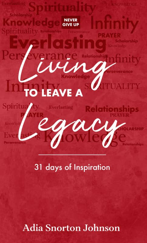 Living to Leave a Legacy